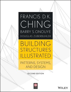 Building Structures Illustrated Patterns Systems And Design 2nd Edition 1118458354