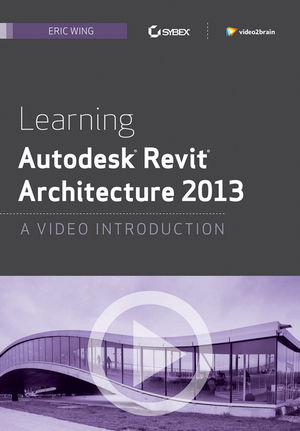 Learning Autodesk Revit Architecture 2013: A Video Introduction download