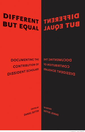 Different but Equal: Documenting the Contribution of Dissident Scholars