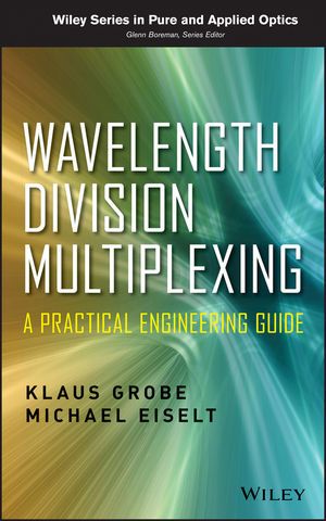 Wavelength Division Multiplexing: A Practical Engineering Guide (1118755154) cover image
