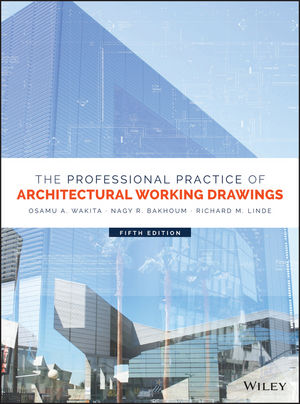 The Professional Practice of Architectural Working Drawings, 5th Edition (1118880854) cover image