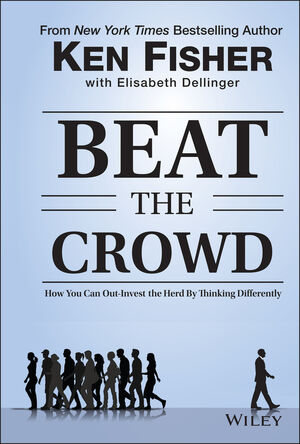 How You Can Out-Invest the Herd by Thinking Differently - Kenneth L. Fisher, Elisabeth Dellinger