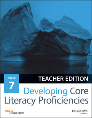 Developing Core Literacy Proficiencies, Grade 7, Teacher Edition