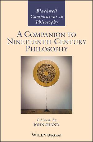 A Companion to Nineteenth Century Philosophy