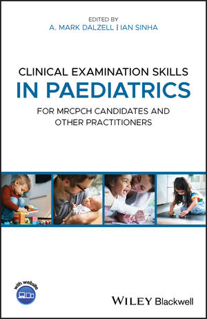 Clinical Examination Skills in Paediatrics: For MRCPCH Candidates and Other Practitioners
