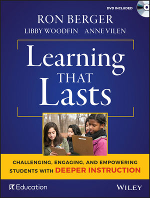 Learning That Lasts: Challenging, Engaging, and Empowering Students with Deeper Instruction, with DVD