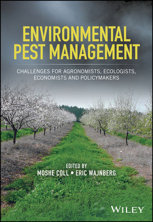 Environmental Pest Management: Challenges for Agronomists, Ecologists, Economists and Policymakers (1119255554) cover image