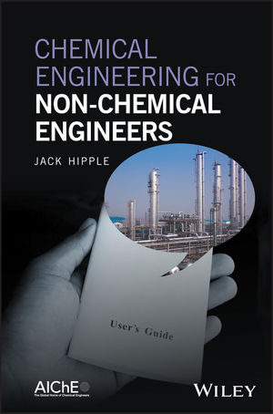 chemical engineering wiley chemical engineering for non chemical engineers jack hipple