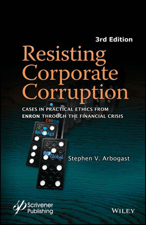 Resisting Corporate Corruption: Cases in Practical Ethics From Enron Through The Financial Crisis, 3rd Edition (1119323754) cover image