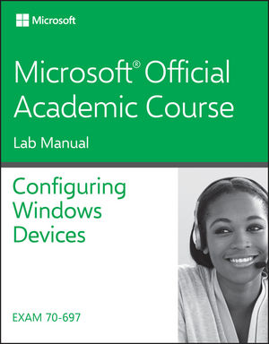 70-697 Configuring Windows Devices Lab Manual (1119351154) cover image