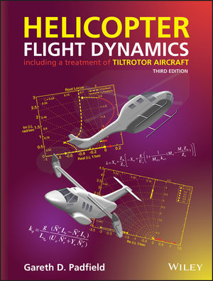 Helicopter Flight Dynamics: Including a Treatment of Tiltrotor Aircraft, 3rd Edition