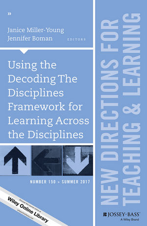 Using the Decoding The Disciplines Framework for Learning Across the Disciplines: New Directions for Teaching and Learning, Number 150 (1119431654) cover image