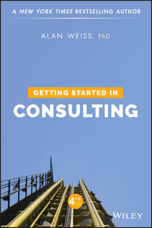Getting Started in Consulting, 4th Edition