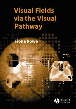 Visual Fields via the Visual Pathway (1405115254) cover image