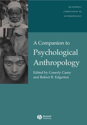 A Companion to Psychological Anthropology: Modernity and Psychocultural Change (1405162554) cover image