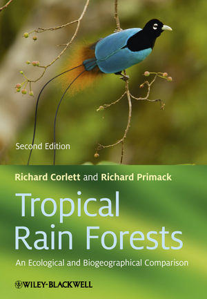 Tropical Rain Forests: An Ecological and Biogeographical Comparison, 2nd Edition (1444332554) cover image