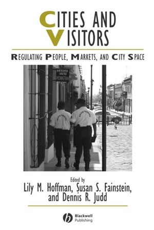 Cities and Visitors: Regulating People, Markets, and City Space (1444355554) cover image
