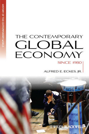 The Contemporary Global Economy: A History since 1980 (1444396854) cover image