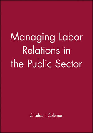 Managing Labor Relations in the Public Sector