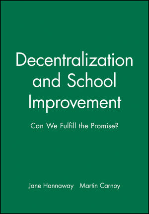 Decentralization and School Improvement: Can We Fulfill the Promise?