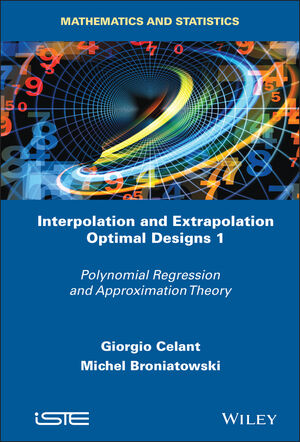 Interpolation and Extrapolation Optimal Designs V1: Polynomial Regression and Approximation Theory