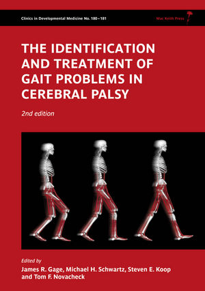 The Identification and Treatment of Gait Problems in Cerebral Palsy, 2nd Edition
