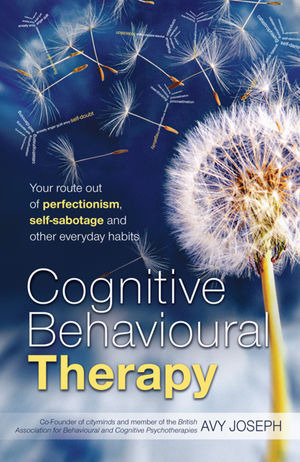 Cognitive Behavioural Therapy: Your route out of perfectionism, self-sabotage and other everyday habits