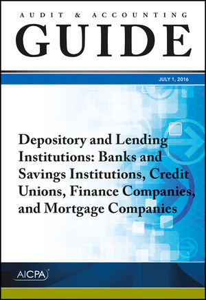 Audit and Accounting Guide Depository and Lending Institutions: Banks and Savings Institutions, Credit Unions, Finance Companies, and Mortgage Companies (1943546754) cover image