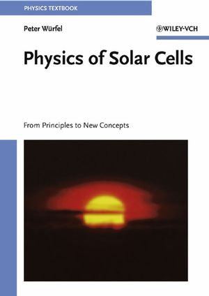 Physics of Solar Cells: From Principles to New Concepts