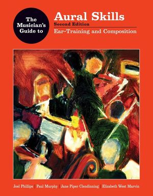 Musicians Guide to Aural Skills - Ear Training and Contextual Listening 2e
