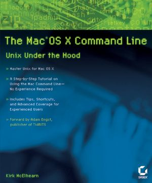 The MacOS X Command Line: Unix Under the Hood (0470113855) cover image