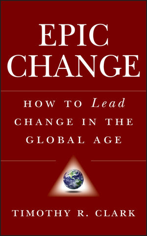 EPIC Change: How to Lead Change in the Global Age (0470182555) cover image