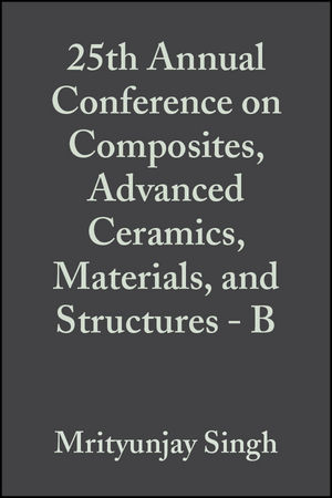 25th Annual Conference on Composites, Advanced Ceramics, Materials, and Structures - B, Volume 22, Issue 4