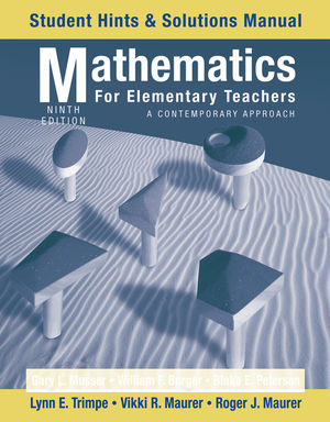 Mathematics for Elementary Teachers: A Contemporary Approach, Student Hints and Solutions Manual, 9th Edition