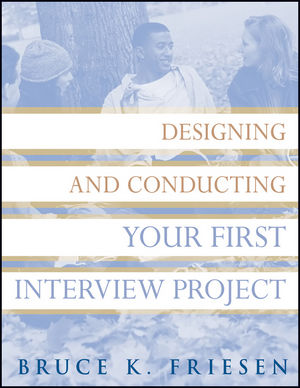 Designing and Conducting Your First Interview Project (0470595655) cover image