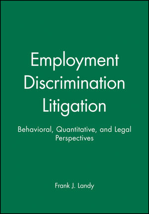 Employment Discrimination Litigation: Behavioral, Quantitative, and Legal Perspectives (0470598255) cover image