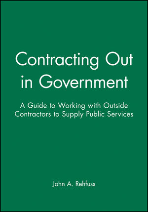 Contracting Out in Government: A Guide to Working with Outside Contractors to Supply Public Services (0470631155) cover image