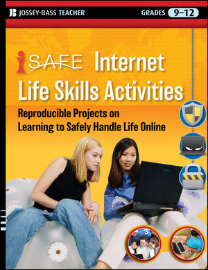 Book Cover Image for i-SAFE Internet Life Skills Activities: Reproducible Projects on Learning to Safely Handle Life Online, Grades 9-12