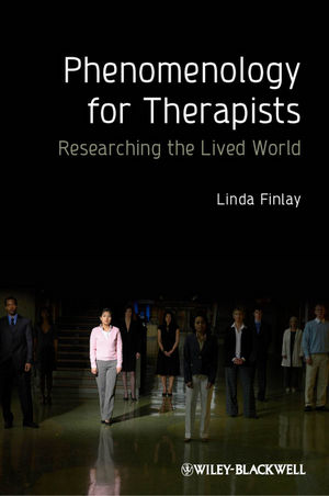 Phenomenology for Therapists: Researching the Lived World (0470666455) cover image