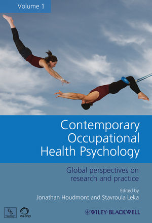Contemporary Occupational Health Psychology: Global Perspectives on Research and Practice, Volume 1