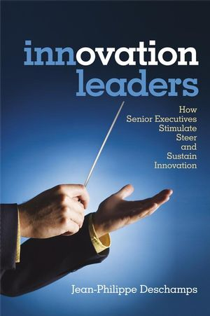 Innovation Leaders: How Senior Executives Stimulate, Steer and Sustain Innovation (0470687355) cover image