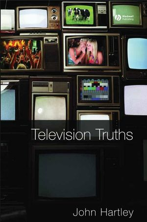 Television Truths: Forms of Knowledge in Popular Culture (0470693355) cover image