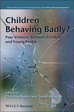 Children Behaving Badly?: Peer Violence Between Children and Young People (0470727055) cover image