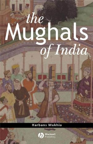 The Mughals of India (0470758155) cover image