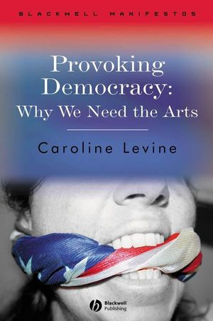 Provoking Democracy: Why We Need the Arts (0470766255) cover image