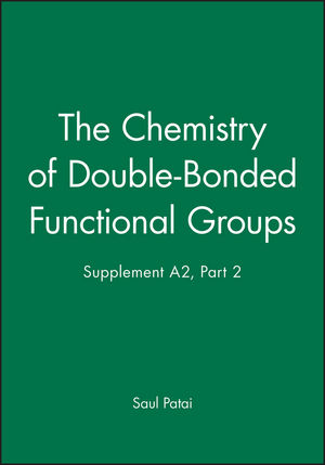 The Chemistry of Double-Bonded Functional Groups, Supplement A2, Part 2