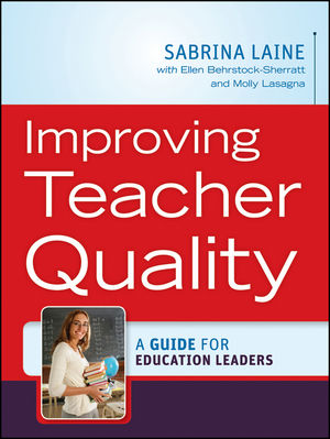 Improving Teacher Quality: A Guide for Education Leaders (0470933755) cover image
