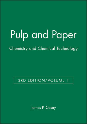 Pulp and Paper: Chemistry and Chemical Technology, Volume 1, 3rd Edition (0471031755) cover image