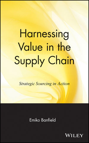 Harnessing Value in the Supply Chain: Strategic Sourcing in Action (0471349755) cover image