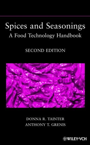 Spices and Seasonings: A Food Technology Handbook, 2nd Edition (0471355755) cover image